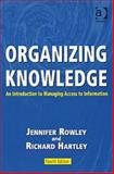 Organizing Knowlege, Jennifer Rowley and Richard Hartley, 0754644316