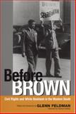 Before Brown : Civil Rights and White Backlash in the Modern South, , 0817314318
