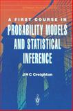 A First Course in Probability Models and Statistical Inference, Creighton, James H. C., 1461264316