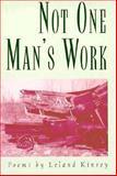 Not One Man's Work, Leland Kinsey, 1558214313