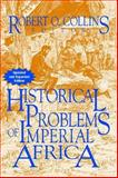 Historical Problems of Imperial Africa, , 1558764313
