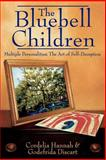 The Bluebell Children: Multiple Personalities, Cordelia Hannah and Godefrida Discart, 1844014312