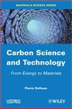 Carbon Science and Technology : From Energy to Materials, Delhaès, Pierre, 1848214316