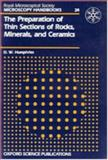 The Preparation of Thin Sections of Rocks, Minerals, and Ceramics, Humphries, D. W., 0198564317