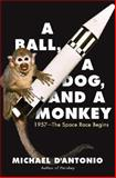 A Ball, a Dog, and a Monkey, Michael D'Antonio, 0743294319