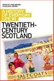 A History of Everyday Life in Twentieth Century Scotland, , 0748624317