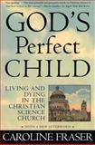 God's Perfect Child, Ware and Caroline Fraser, 0805044310