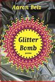 Glitter Bomb, Aaron Belz, 0892554312