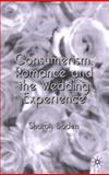 Consumerism, Romance and the Wedding Experience, Boden, Sharon, 1403904316