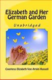 Elizabeth and Her German Garden, Countess Elizabeth Von Arnim Russell, 1611044316