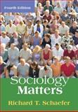 Sociology Matters, Schaefer, Richard T., 0073404314