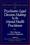 Psychiatric-Legal Decision Making by the Mental Health Practitioner : The Clinician As de Facto Magistrate, , 0471004316