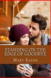 Standing on the Edge of Goodbye, Mary Eason, 148258431X