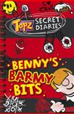 Benny's Barmy Bits - Topz Secret Diaries, Alexa Tewkesbury, 1853454311
