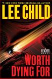 Worth Dying For, Lee Child, 0385344317