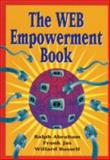 The Web Empowerment Book : An Introduction and Connection Guide to the Internet and the World-Wide Web, Ralph Abraham, Frank Jas, Willard Russell, 0387944311