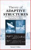 Theory of Adaptive Structures : Incorporating Intelligence into Engineered Products, Utku, Senol, 0849374316