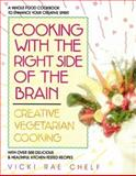 Cooking with the Right Side of the Brain, Vicki R. Chelf, 0895294311