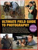 National Geographic Ultimate Field Guide to Photography, National Geographic Society Staff, 1426204310