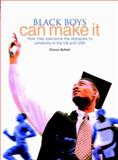 Black Boys Can Make It : How They Overcome the Obstacles to University in the UK and USA, Byfield, Cheron, 185856431X