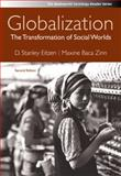 Globalization : The Transformation of Social Worlds, Eitzen, D. Stanley and Baca Zinn, Maxine, 0495504327