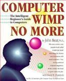 Computer Wimp No More, John Bear and David M. Pozerycki, 0898154324