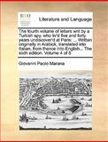 The Fourth Volume of Letters Writ by a Turkish Spy, Who Liv'D Five and Forty Years Undiscover'D at Paris, Giovanni Paolo Marana, 1140984322