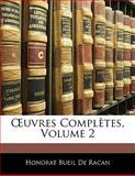 Uvres Complètes, Honorat Bueil De Racan, 1142034321