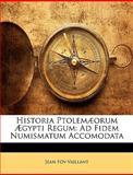Historia Ptolemæorum Ægypti Regum, Jean Foy-Vaillant, 1148524320