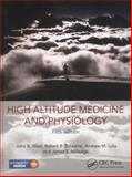 High Altitude Medicine and Physiology 5E, John B. West and Robert B. Schoene, 144415432X