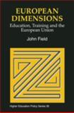 European Dimensions : Education, Training and the European Union, Field, John, 1853024325