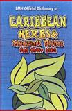 LMH Official Dictionary of - Caribbean Herbs and Medicinal Plants and Their Uses, Kevin S. Harris, 9768184329