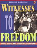 Witnesses to Freedom, Belinda Rochelle, 0140384324