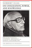 On Civilization, Power, and Knowledge : Selected Writings, Elias, Norbert, 0226204324