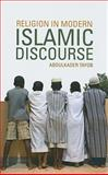 Religion in Modern Islamic Discourse, Tayob, Abdulkader, 0231154321
