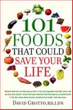 101 Foods That Could Save Your Life, David W. Grotto, 0553384325