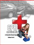 First Aid and Cpr : A Scenario-Based Approach, Ferris, Colleen, 0757564321