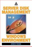 Server Disk Management in a Windows Environment, Robb, Drew, 0849324327