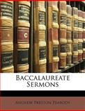 Baccalaureate Sermons, Andrew Preston Peabody, 1148684328