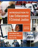 Introduction to Law Enforcement and Criminal Justice, Hess, Kären M. and Hess Orthmann, Christine, 1285444329