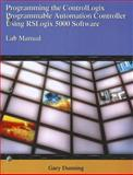 Programming the Controllogix Programmable Automation Controller Using RSLogix 5000 Software, Dunning, Gary A., 1401884326