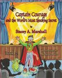 Captain Courage and the World's Most Shocking Secret Book 2, Stacey A. Marshall, 1616334320