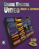 Using Digital Video, Luther, Arch C., 0124604323