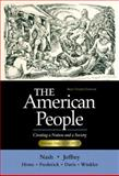 The American People Vol. I : Creating a Nation and a Society, Chapters 1-16, Nash, Gary B. and Jeffrey, Julie Roy, 0321094328
