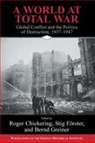 A World at Total War : Global Conflict and the Politics of Destruction, 1937-1945, , 0521834325