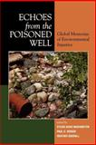 Echoes from the Poisoned Well : Global Memories of Environmental Injustice, , 0739114328