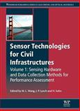 Sensor Technologies for Civil Infrastructures : Sensing Hardware and Data Collection for Performance Assessment, , 0857094327