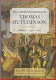 The Correspondence of Thomas Hutchinson, 1740-1766, Hutchinson, Thomas, 0985254327