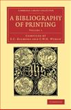 A Bibliography of Printing : With Notes and Illustrations, , 1108074324
