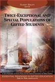 Twice-Exceptional and Special Populations of Gifted Students, , 1412904323